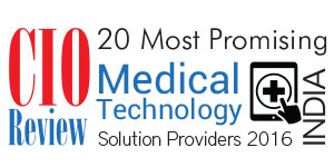 20 Most Promising Medical Technology Solution Providers - 2016