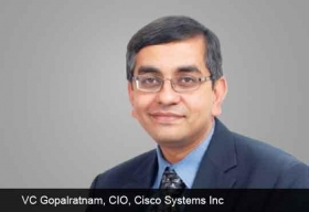 Gopalratnam VC , CIO, Cisco Systems Inc